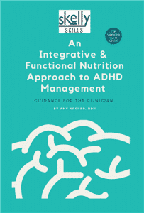 An Integrative & Functional Nutrition Approach to ADHD Management